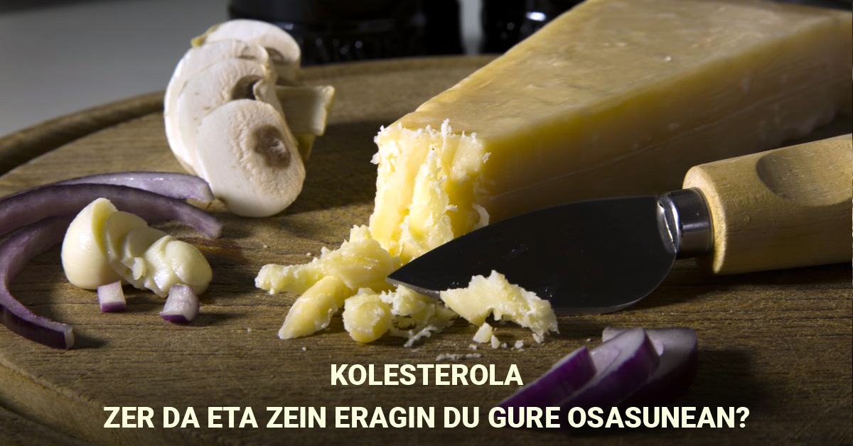 Kolesterola: Zein eragin du gure osasunean?